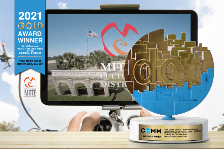 Mitte Cultural District Promotional Video Wins Gold in 2021 International dotCOMM Awards by Brownsville's Own Viva Media Group!